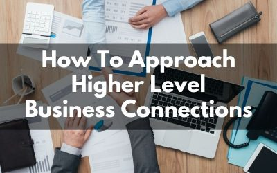 How To Approach Bigger Business Players In Los Angeles County or Your Niche